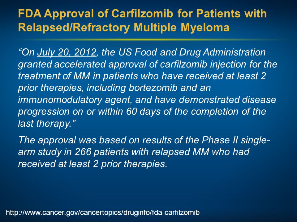 FDA Approval of Carfilzomib for Patients with Relapsed/Refractory Multiple Myeloma