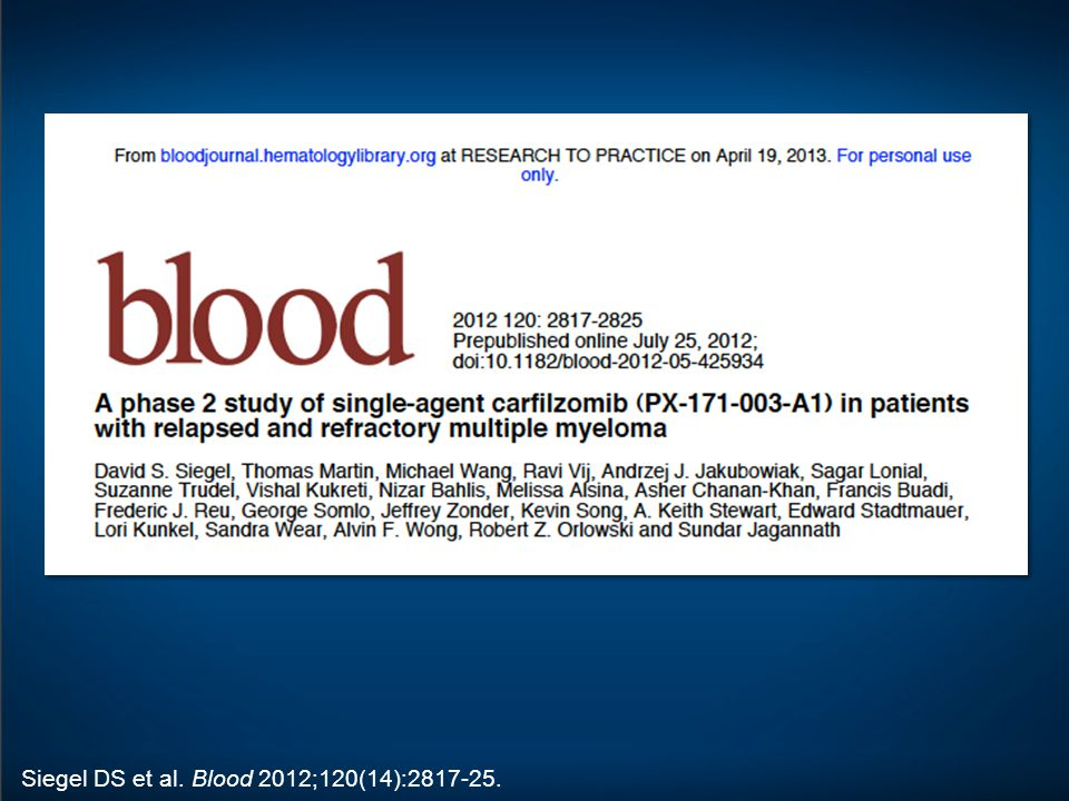 Siegel DS et al. Blood 2012;120(14):2817-25.