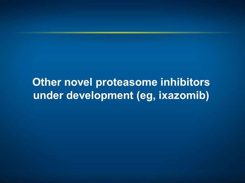 Other novel proteasome inhibitors under development (eg, ixazomib)