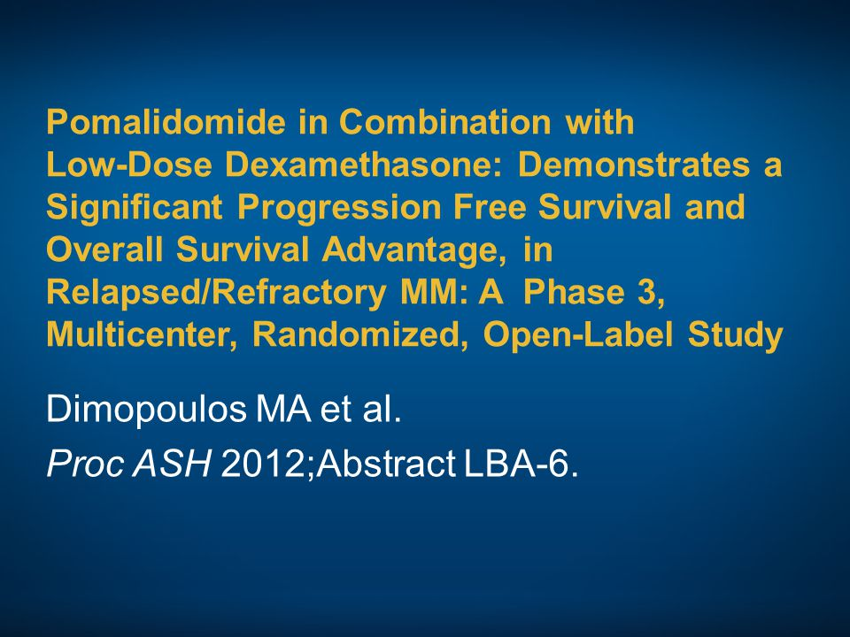 Dimopoulos MA et al. Proc ASH 2012;Abstract LBA-6.