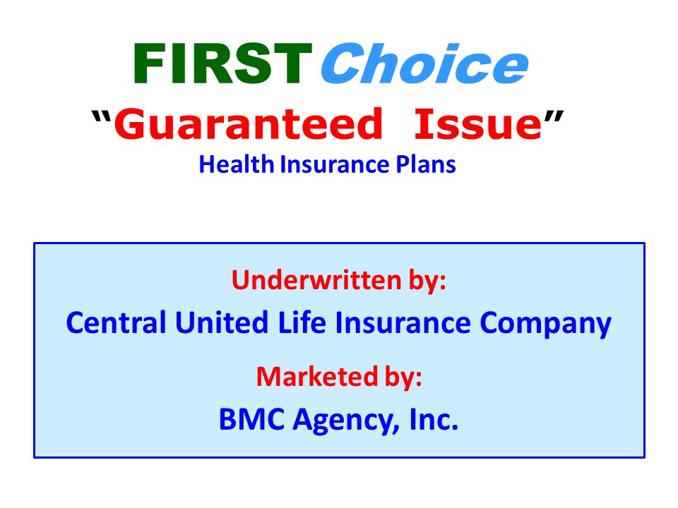 FIRSTChoice Guaranteed Issue Health Insurance Plans