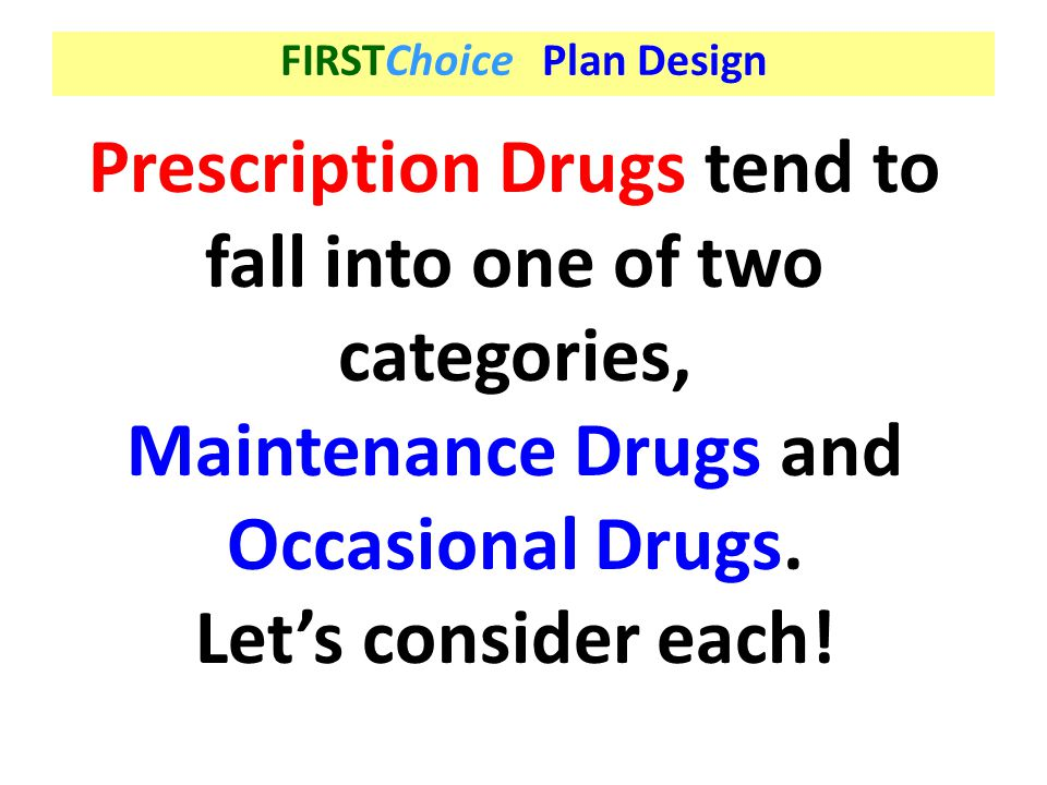 Prescription Drugs tend to fall into one of two categories,
