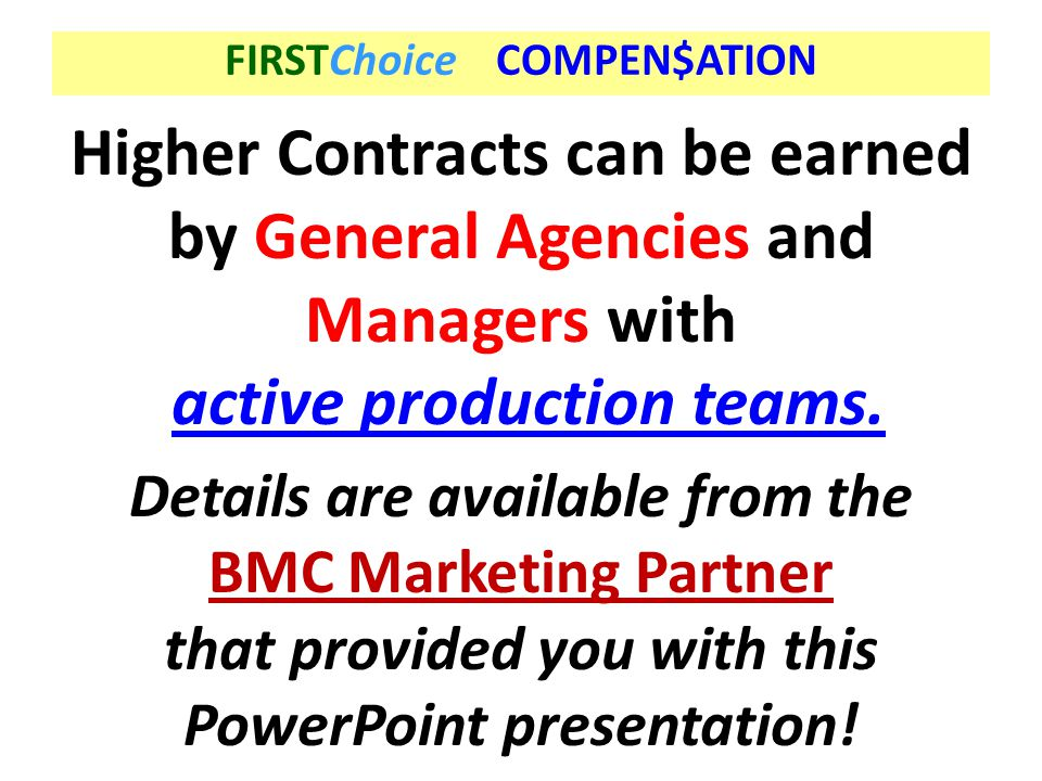 Higher Contracts can be earned by General Agencies and Managers with