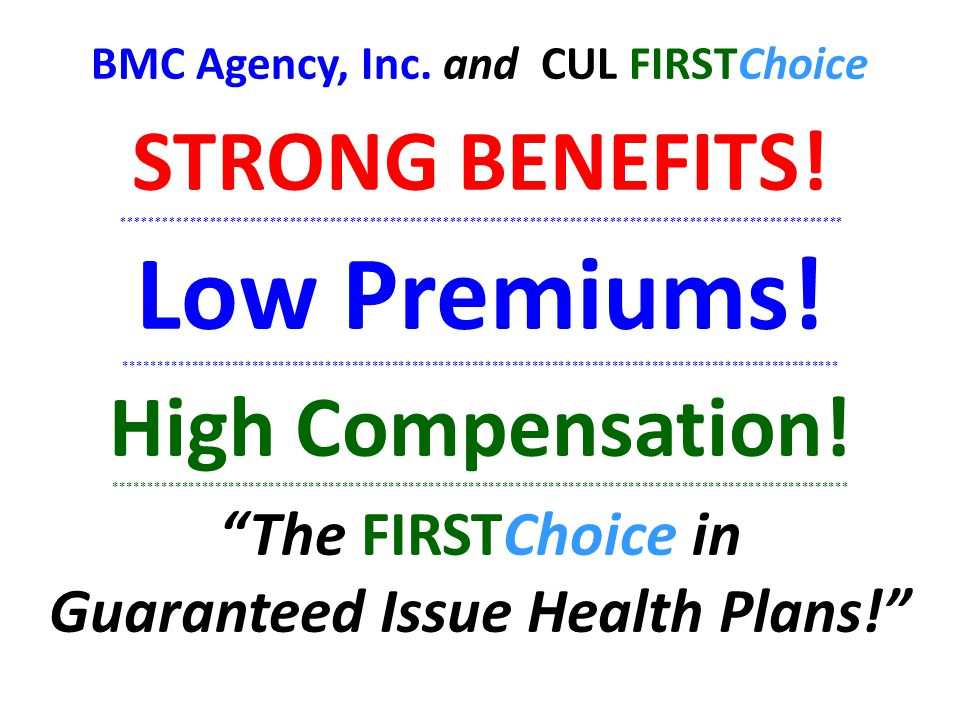 BMC Agency, Inc. and CUL FIRSTChoice Guaranteed Issue Health Plans!