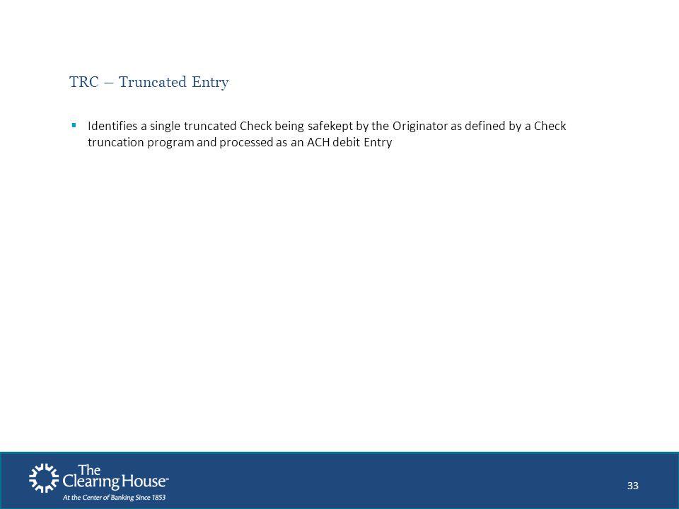 TRC ― Truncated Entry