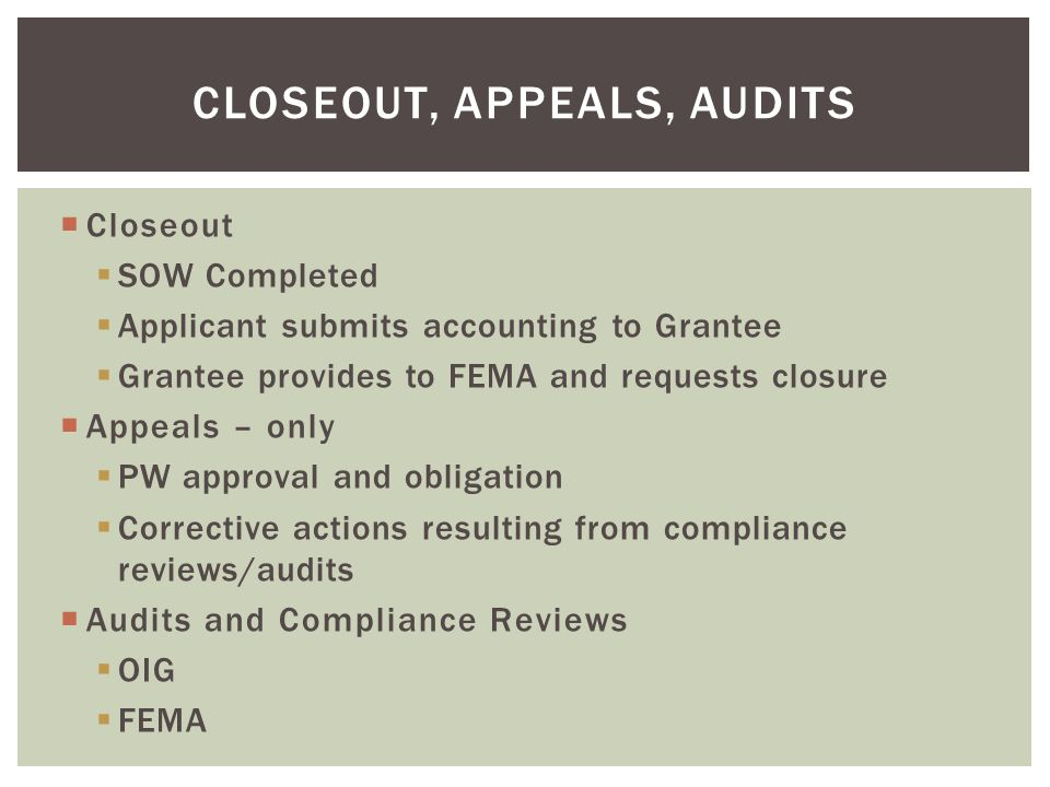 Closeout, appeals, audits