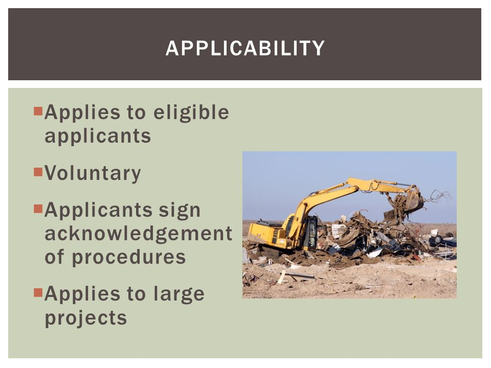 Applicability Applies to eligible applicants. Voluntary. Applicants sign acknowledgement of procedures.