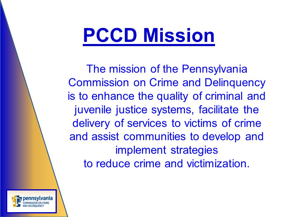 to reduce crime and victimization.