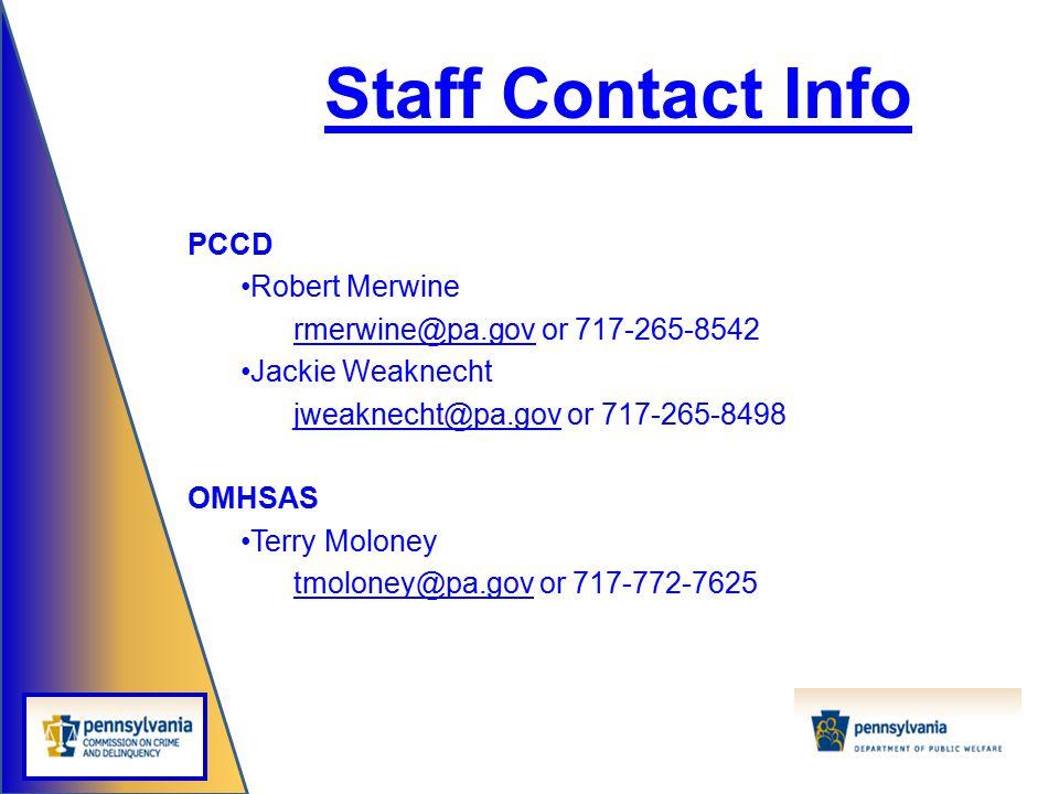 Staff Contact Info PCCD. Robert Merwine. rmerwine@pa.gov or 717-265-8542. Jackie Weaknecht. jweaknecht@pa.gov or 717-265-8498.