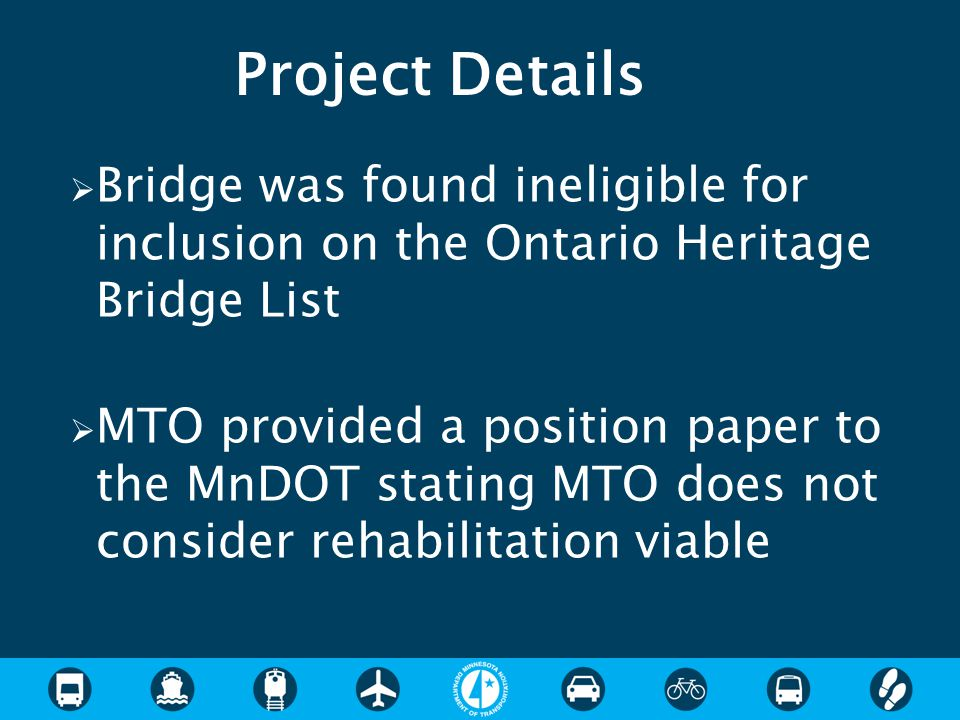 Project Details Bridge was found ineligible for inclusion on the Ontario Heritage Bridge List.