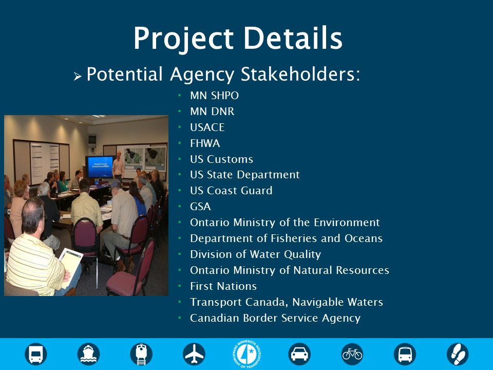 Project Details Potential Agency Stakeholders: MN SHPO MN DNR USACE