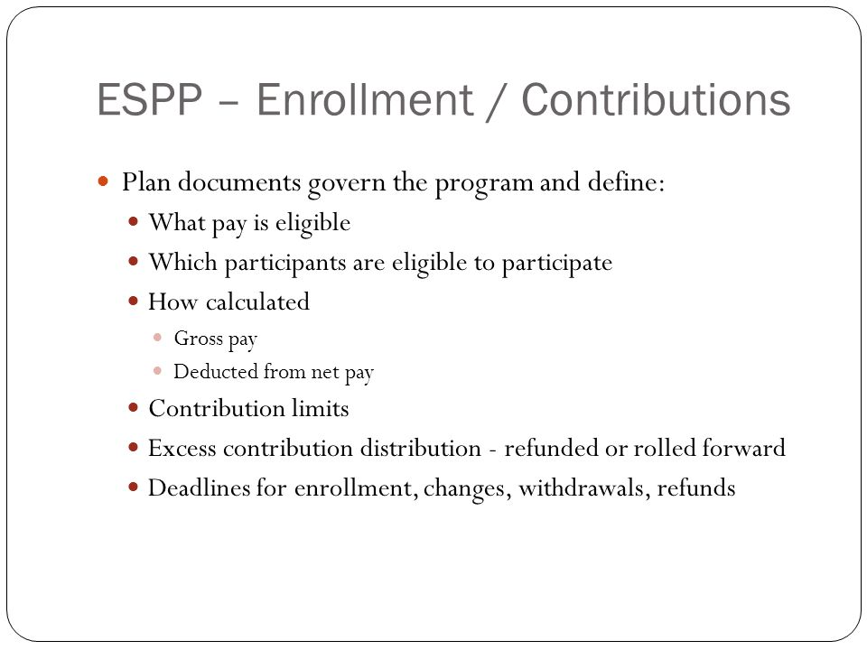 ESPP – Enrollment / Contributions
