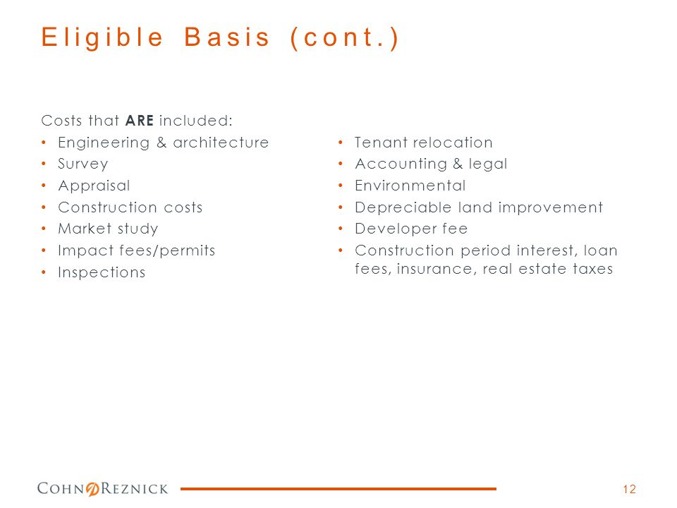Eligible Basis (cont.) Costs that ARE included: