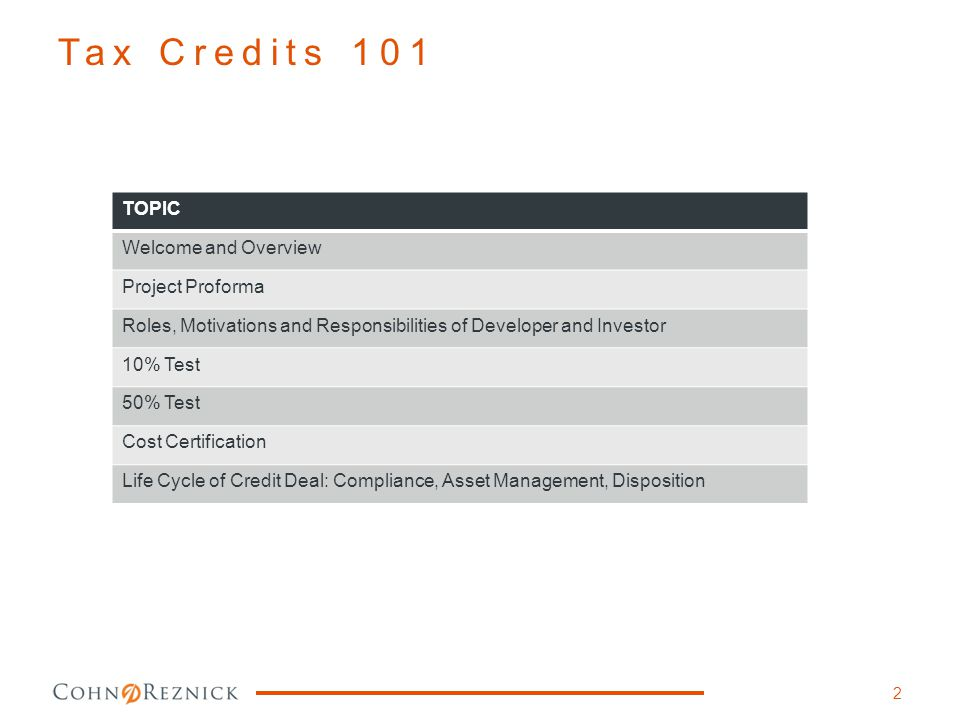 Tax Credits 101 TOPIC Welcome and Overview Project Proforma