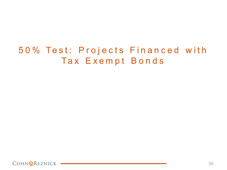 50% Test: Projects Financed with Tax Exempt Bonds