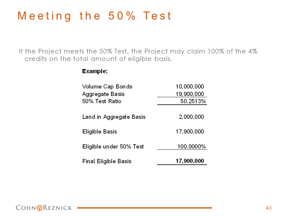 Meeting the 50% Test If the Project meets the 50% Test, the Project may claim 100% of the 4% credits on the total amount of eligible basis.