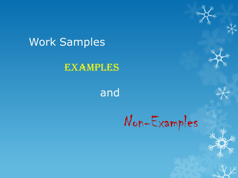 Work Samples Examples and Non-Examples