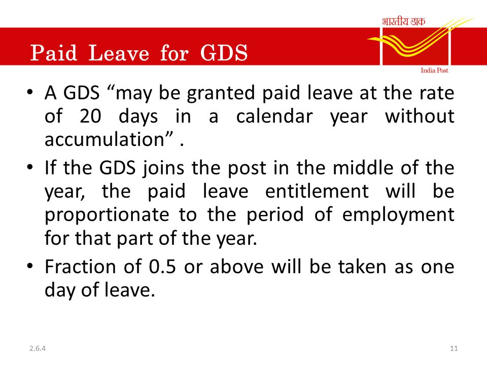 Fraction of 0.5 or above will be taken as one day of leave.