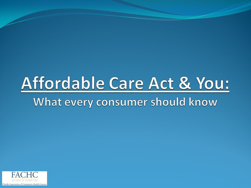 Affordable Care Act & You: What every consumer should know
