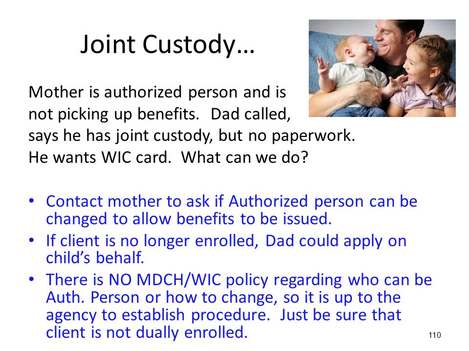 Joint Custody… Mother is authorized person and is