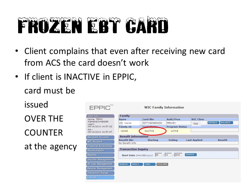 Frozen EBT Client complains that even after receiving new card from ACS the card doesn't work. If client is INACTIVE in EPPIC,