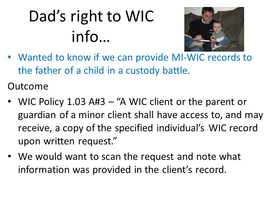 Dad's right to WIC info…