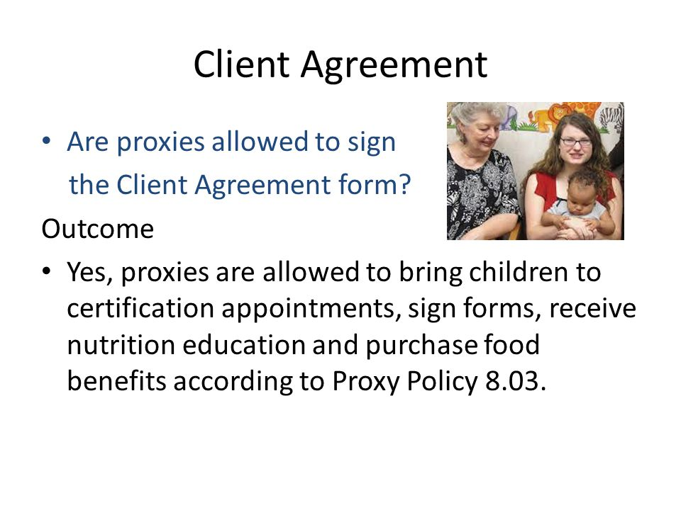 Client Agreement Are proxies allowed to sign
