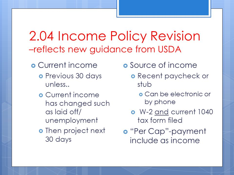 2.04 Income Policy Revision –reflects new guidance from USDA