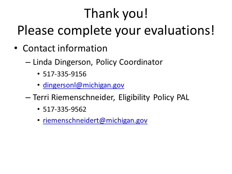 Thank you! Please complete your evaluations!