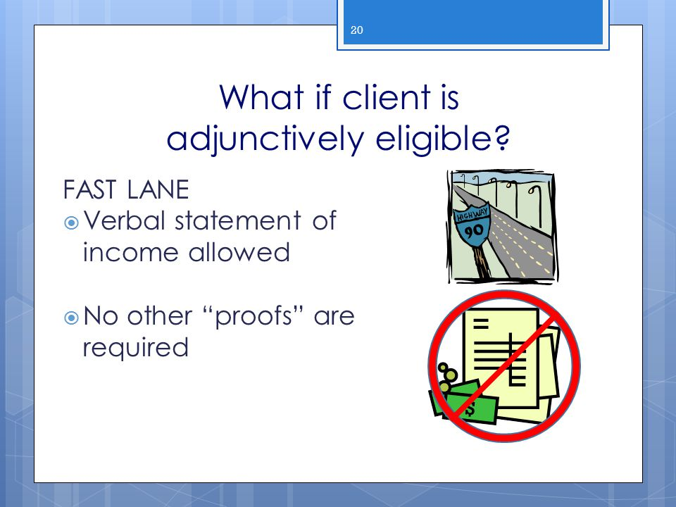 What if client is adjunctively eligible