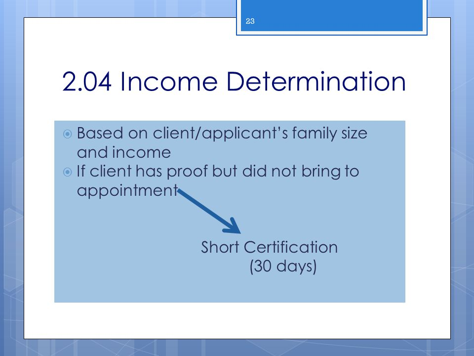 2013 WIC Income Webcast 2.04 Income Determination. Based on client/applicant's family size and income.