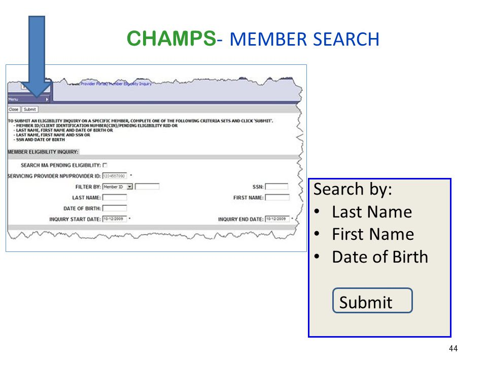 CHAMPS- MEMBER SEARCH Search by: Last Name First Name Date of Birth