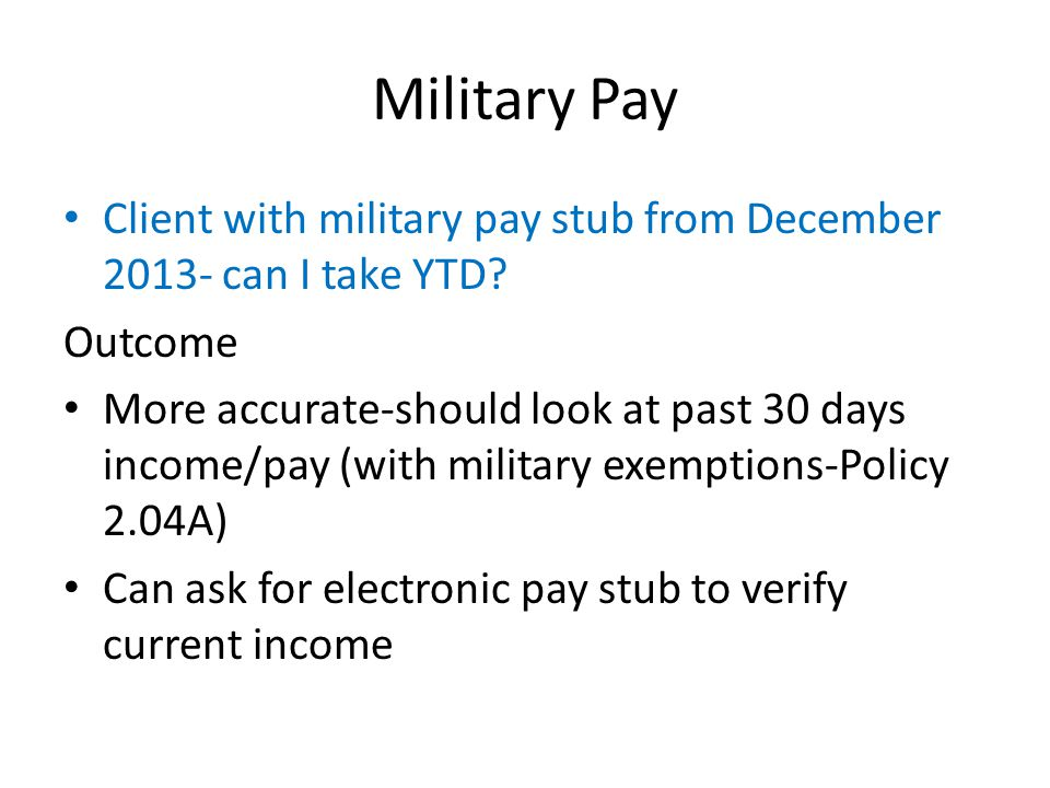 Military Pay Client with military pay stub from December 2013- can I take YTD Outcome.