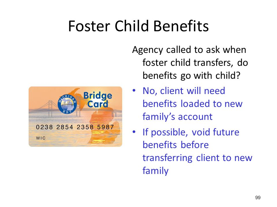Foster Child Benefits Agency called to ask when foster child transfers, do benefits go with child