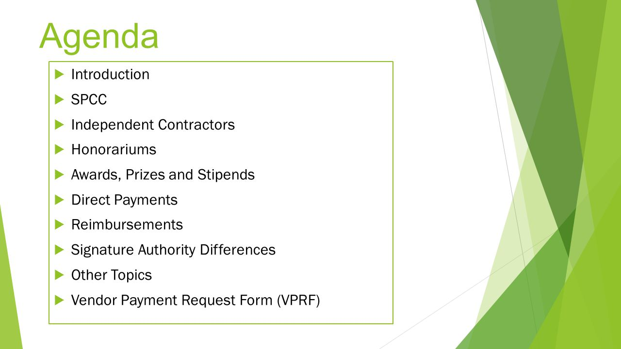 Agenda Introduction SPCC Independent Contractors Honorariums