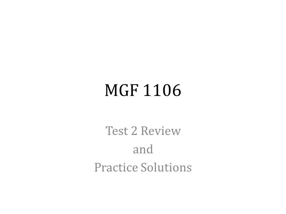 Test 2 Review and Practice Solutions
