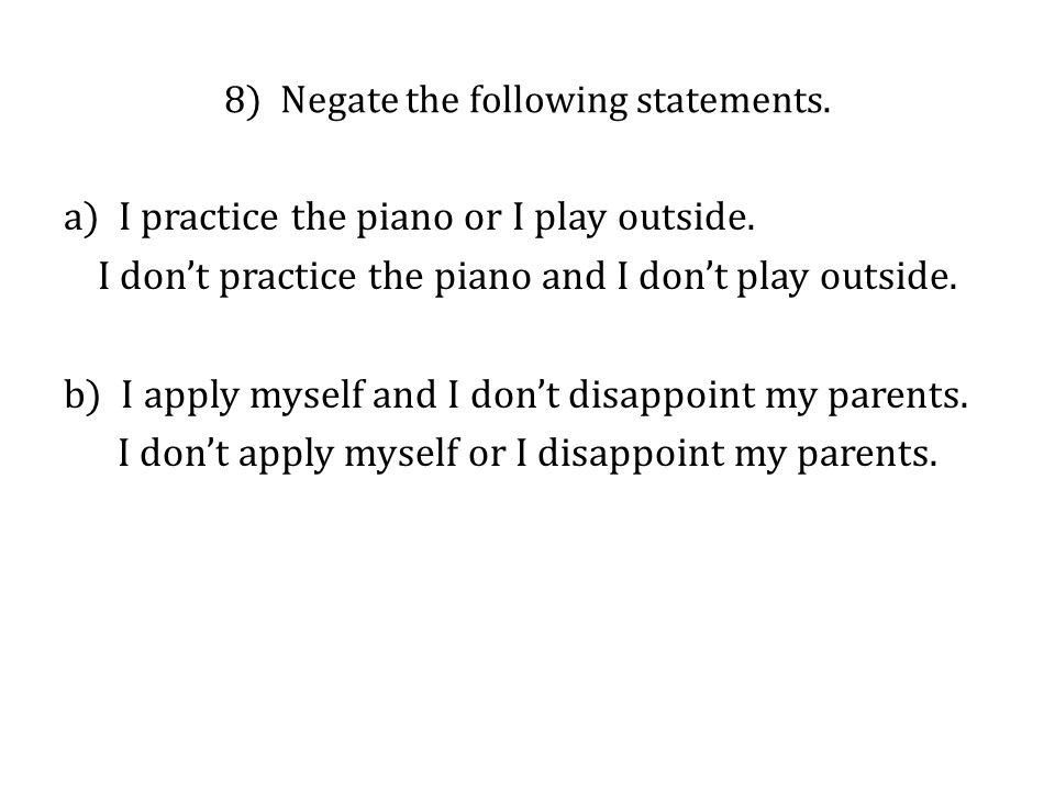 8) Negate the following statements.