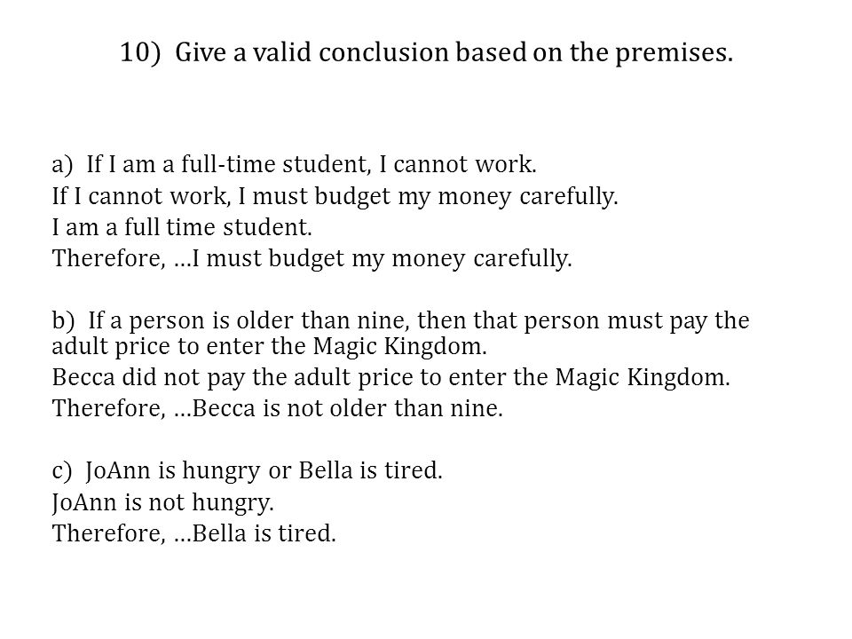10) Give a valid conclusion based on the premises.