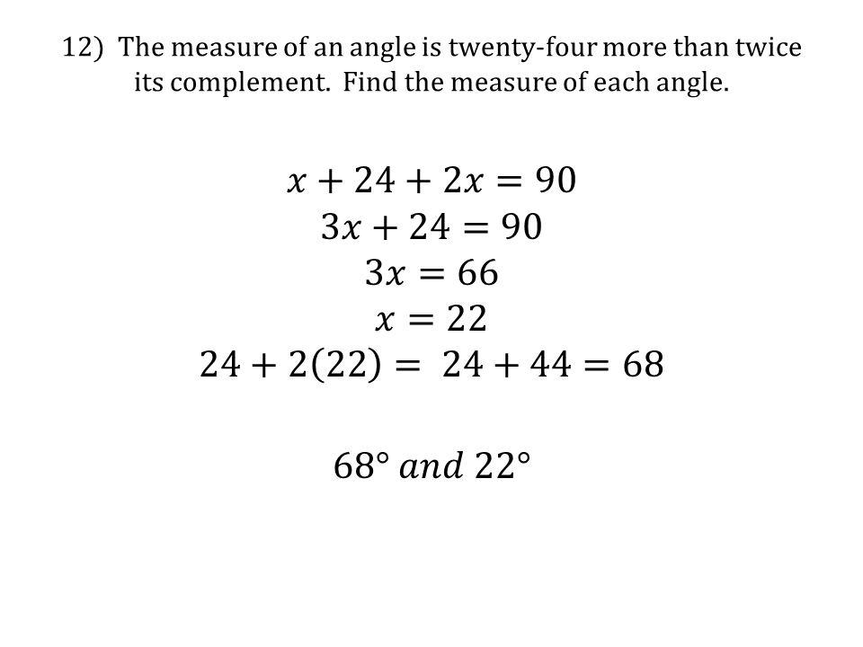 𝑥+24+2𝑥=90 3𝑥+24=90 3𝑥=66 𝑥=22 24+2 22 = 24+44=68 68° 𝑎𝑛𝑑 22°
