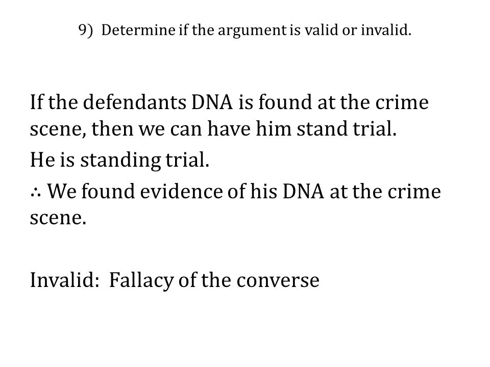 9) Determine if the argument is valid or invalid.