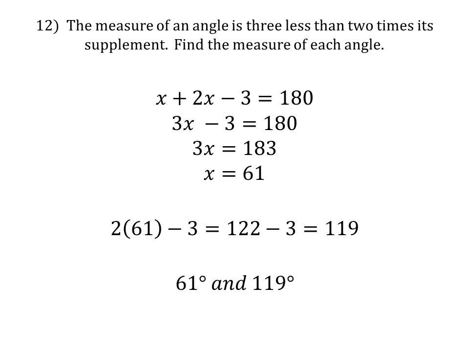 𝑥+2𝑥−3=180 3𝑥 −3=180 3𝑥=183 𝑥=61 2 61 −3=122−3=119 61° 𝑎𝑛𝑑 119°