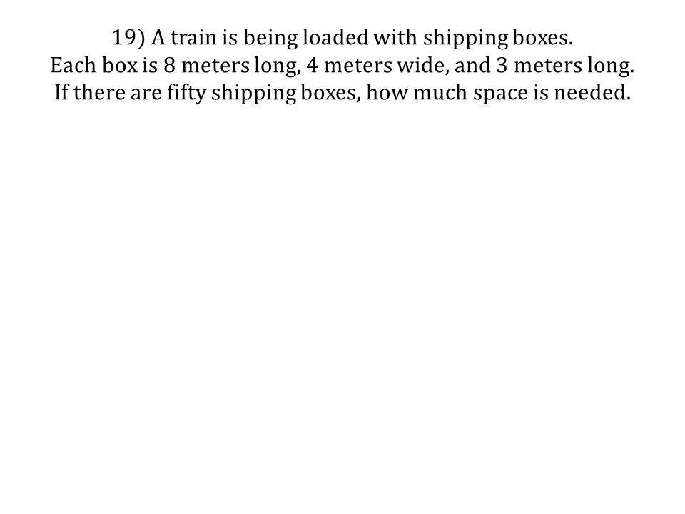 19) A train is being loaded with shipping boxes