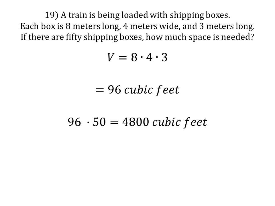 𝑉=8∙4∙3 =96 𝑐𝑢𝑏𝑖𝑐 𝑓𝑒𝑒𝑡 96 ·50=4800 𝑐𝑢𝑏𝑖𝑐 𝑓𝑒𝑒𝑡