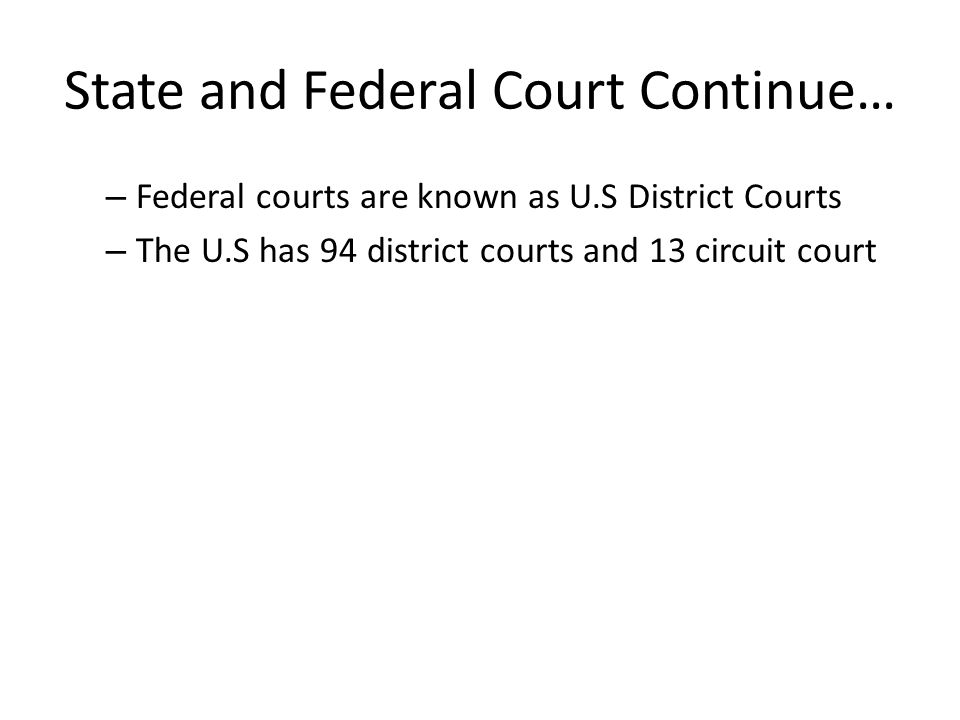 State and Federal Court Continue…