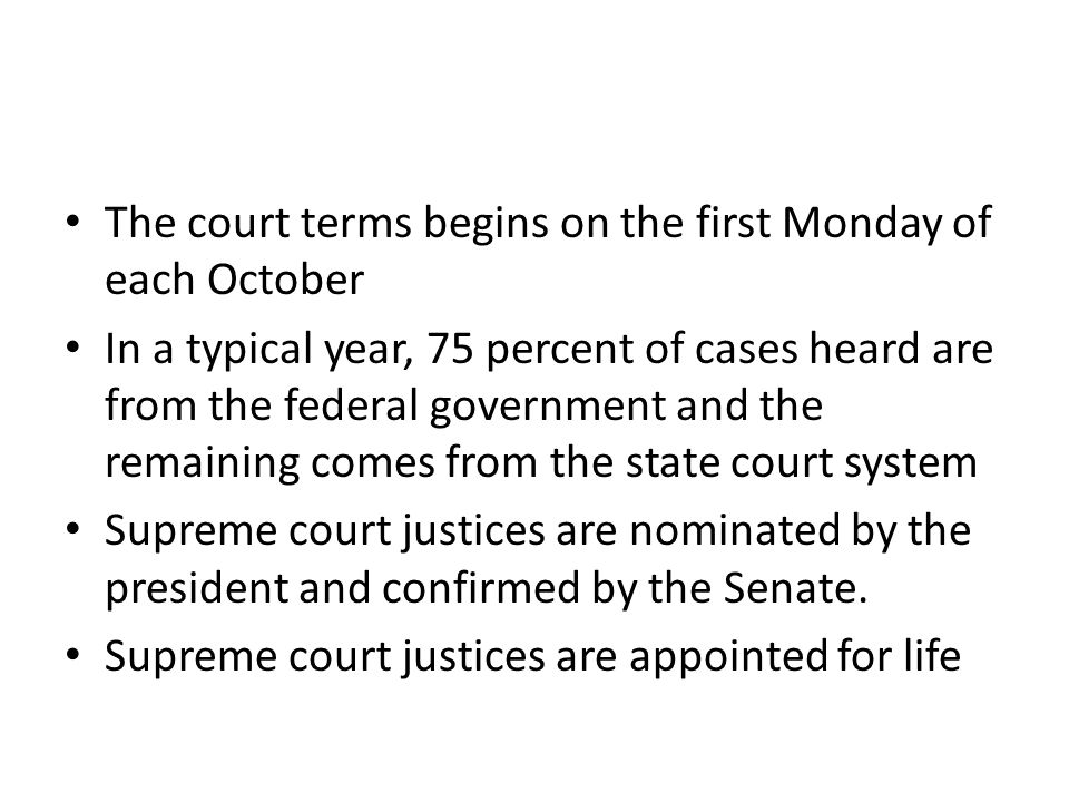 The court terms begins on the first Monday of each October