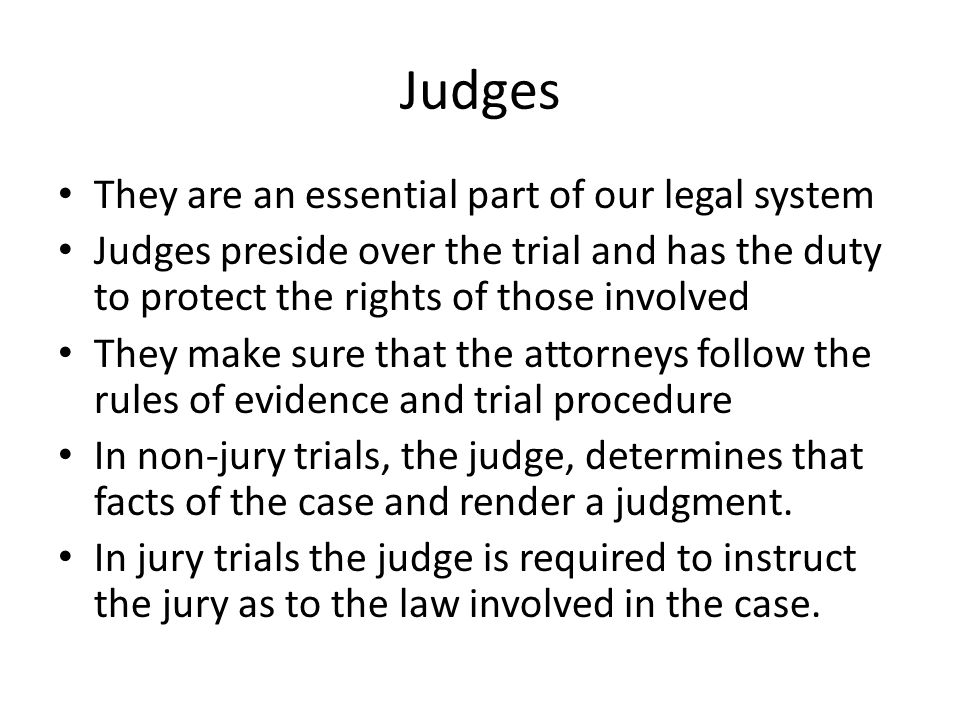 Judges They are an essential part of our legal system