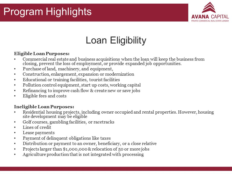 Program Highlights Loan Eligibility Eligible Loan Purposes: