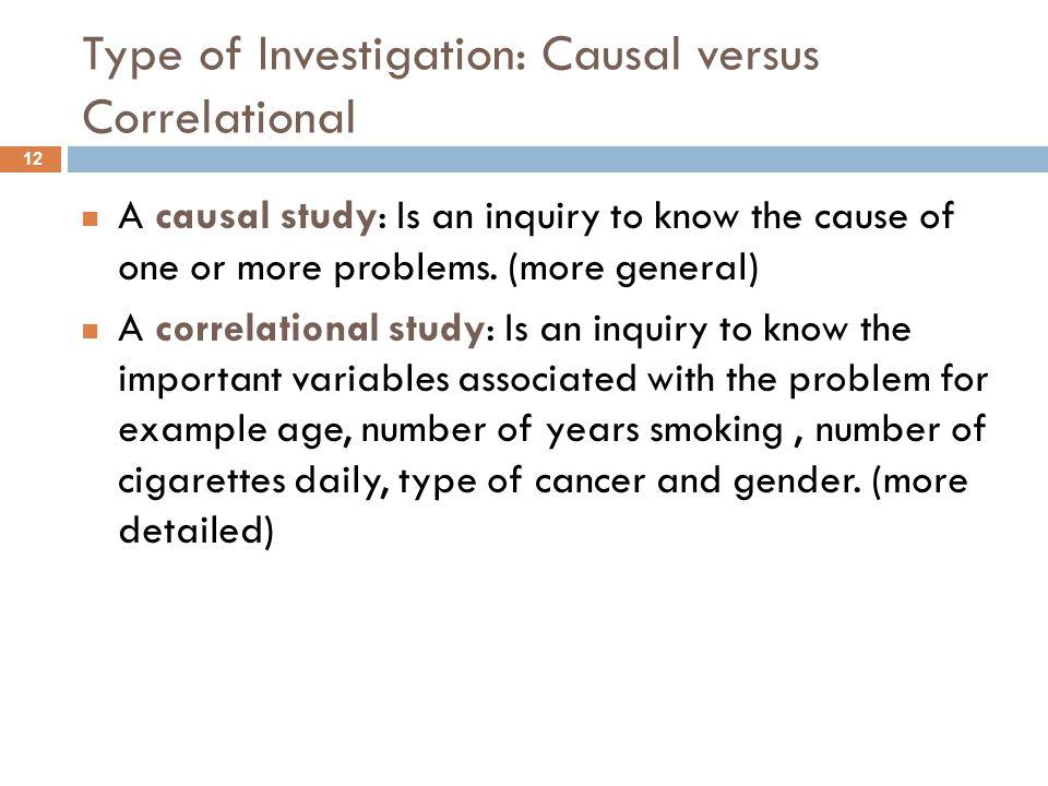 Type of Investigation: Causal versus Correlational