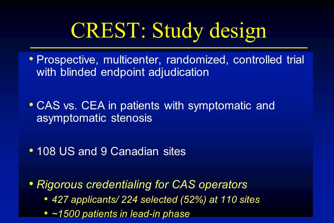 CREST: Study design Prospective, multicenter, randomized, controlled trial with blinded endpoint adjudication.