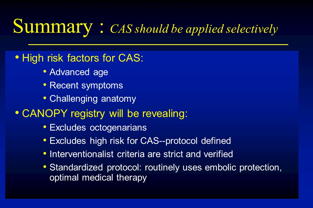 Summary : CAS should be applied selectively